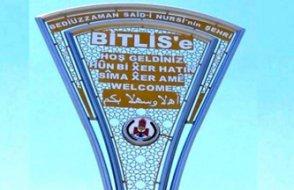 Bitlis'in girişine 'Said-i Nursi'nin şehri' yazıldı