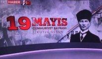 TRT, 29 Ekim ile 19 Mayıs'ı böyle karıştırdı