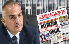 Milli Gazete,AKP'yi Kültür ve Turizm Bakanı ile vurdu