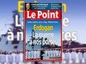 Fransız Le Point dergisinden Erdoğanlı kapak: Savaş kapımızda
