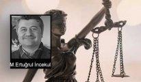 [ M. Ertuğrul İncekul ] Adalet Tozlu Raflarda