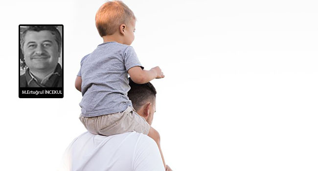 [M. Ertuğrul İncekul ] Babalar Çocuk Yetiştirebilir mi ?