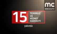 15 Temmuz ve Hizmet Hareketi - Yakında MC EU TV'de
