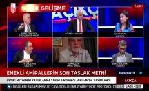 Emekli amiral Çetin: Bildiri değiştirilip planlanandan erken sızdırıldı